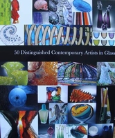 50 Distinguished Contemporary Artists in Glass