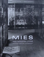 Mies and Modern Living - Interiors, Furniture, Photography