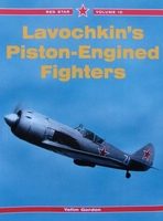 Lavochkin's Piston-Engined Fighters
