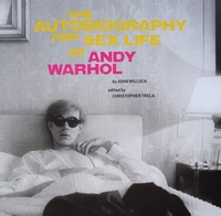 The Autobiography and Sex Life of Andy Warhol